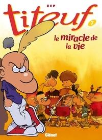 Zep - Titeuf T07 : Le miracle de la vie.