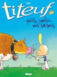 Zep - Titeuf - Tome 16 - Petite poésie des saisons.