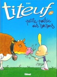Zep - Titeuf Tome 16 : Petite poésie des saisons.