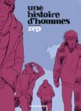 Zep - Une histoire d'hommes.