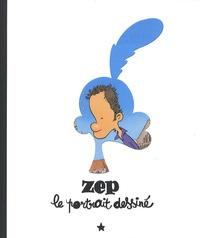Zep - Zep - Le portrait dessiné.