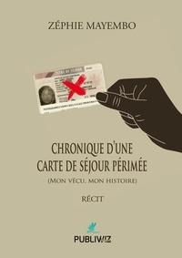 Zéphie Mayembo - Chronique d'une carte de séjour périmée.