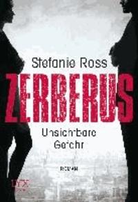 Zerberus - Unsichtbare Gefahr.