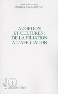 Zerdalia Dahoun - Adoption et cultures : de la filiation à l'affiliation.