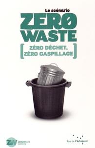 Le scénario Zero Waste - Zéro déchet, zéro gaspillage.pdf