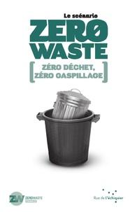 Zero Waste France et Flore Berlingen - Le scénario Zero Waste - Zéro déchet, zéro gaspillage.