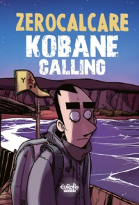 Zerocalcare - Hors Collection Bao Publishing  : Kobane Calling - The First Trip.