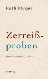 Zerreißproben - Kommentierte Gedichte.