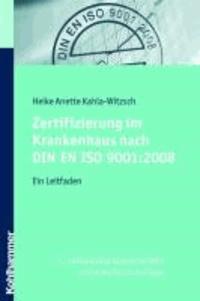 Zertifizierung im Krankenhaus nach DIN EN ISO 9001:2008 - Ein Leitfaden.