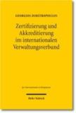 Zertifizierung und Akkreditierung im Internationalen Verwaltungsverbund - Internationale Verbundverwaltung und gesellschaftliche Administration.