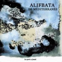Zeynep Perinçek - Alifaba de Méditerranée - Edition bilingue français-arabe.