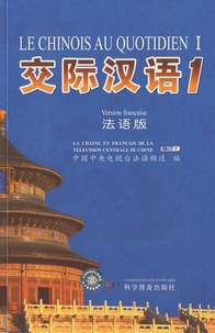 Zhang Jie - Le chinois au quotidien - Tome 1.