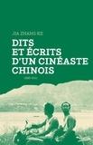 Zhang-Ke Jia - Dits et écrits d'un cinéaste chinois 1996-2011.