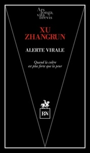 Zhangrun Xu - Alerte virale - Quand la colère est plus forte que la peur.