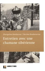 Zhargalma Dandarova et Darima Boudaraevna - Entretien avec une chamane sibérienne.