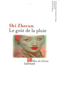Zhecun Shi - Le goût de la pluie - Nouvelles et prose de circonstance.