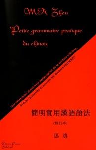 Zhen Ma - Petite grammaire pratique du chinois.