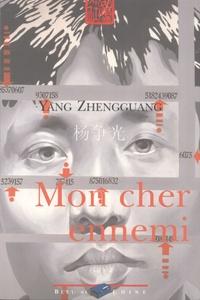 Zhengguang Yang - Mon cher ennemi.