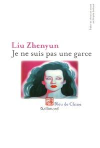 Zhenyun Liu - Je ne suis pas une garce.