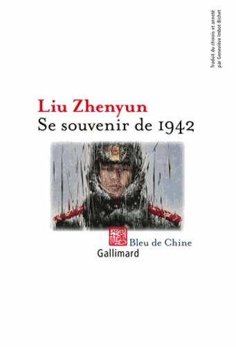 Zhenyun Liu - Se souvenir de 1942.