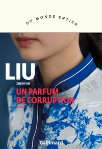 Zhenyun Liu - Un parfum de corruption.