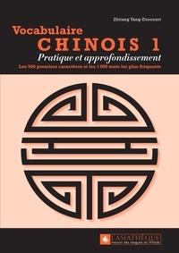 Zhitang Yang-Drocourt - Vocabulaire chinois 1 - Pratique et approfondissement. Les 500 premiers caractères et les 1000 mots les plus fréquents.