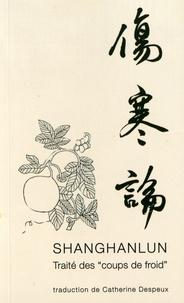 """Zhongjing Zhang - Shanghanlun - Le traité des """"coups de froid""""."""