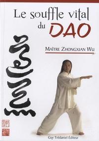Le souffle vital du Dao- Laohu Gong - Zhongxian Wu |