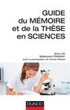 Zhou Xu et Stéphanie Prigent - Guide du mémoire et de la thèse en sciences.