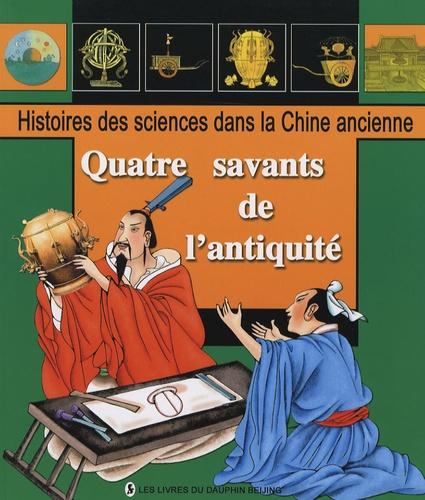 Quatre savants de l'antiquité. Connaissance du ciel ; Approximation de Pi ; Refonte du calendrier ; Voyages de découverte