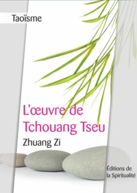 Zhuang Zi - Taoïsme, L'œuvre de Tchouang Tseu.