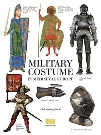 Zhukov Klim - Military Costume in Mediaeval Europe - A Colouring Book.
