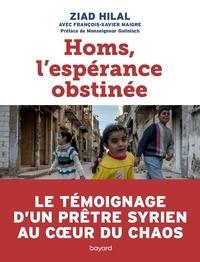 Homs, l'espérance obstinée - Ziad Hilal pdf epub