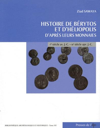 Ziad Sawaya - Histoire de Bérytos et d'Héliopolis d'après leurs monnaies (Ier siècle avant J-C - IIIe siècle après J-C).