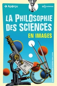 Ziauddin Sardar et Borin Van Loon - La philosophie des sciences en images.