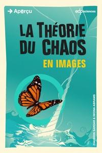 Ziauddin Sardar - La théorie du chaos en images.