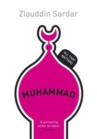 Ziauddin Sardar - Muhammad: All That Matters.