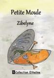 Zibelyne - Petite moule.