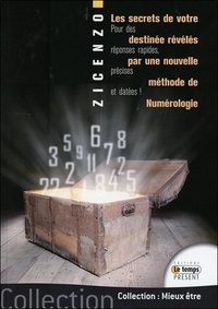 Les secrets de votre destinée révélés par une nouvelle méthode de numérologie- Pour des réponses datées, rapides et précises -  Zicenzo |