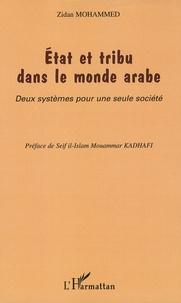 Zidan Mohammed - Etats et tribus dans le monde arabe - Deux systèmes pour une même société.
