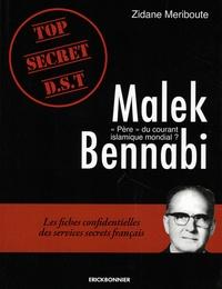"""Zidane Meriboute - Malek Bennabi """"Père"""" du courant islamique mondial ? - Les fiches confidentielles des services secrets français."""