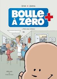 Zidrou et Serge Ernst - Boule à zéro Tome 1 : Petit coeur chômeur.