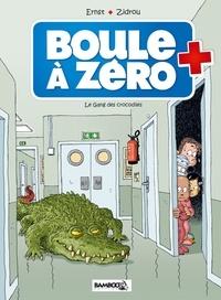 Zidrou et  Ernst - Boule à zéro Tome 2 : Le gang des crocodiles.