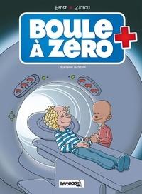Zidrou et Serge Ernst - Boule à zéro Tome 4 : Madame la Mort.