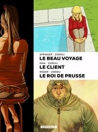 Zidrou et  Roger - Coffret en 3 volumes - Le beau voyage ; Le client ; Le roi de Prusse. Avec un ex-libris numéroté et signé.
