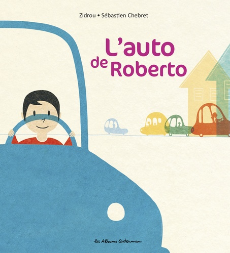 Zidrou et Sébastien Chebret - L'auto de Roberto.