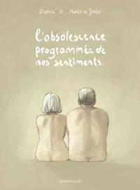 Zidrou et Aimée de Jongh - L'obsolescence programmée de nos sentiments.
