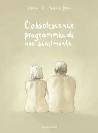 Zidrou et de Jongh Aimée - L'obsolescence programmée de nos sentiments.
