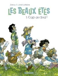 Zidrou et Jordi Lafebre - Les beaux étés Tome 1 : Cap au Sud - 1973.