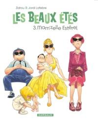 Zidrou et Jordi Lafebre - Les beaux étés Tome 3 : Mam'zelle Esterel - 1962.
